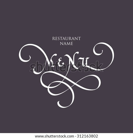 Vintage calligraphic inscription Menu on a dark background. Free type Trajan was used just for example, you can use your own font for the restaurant name. - stock vector