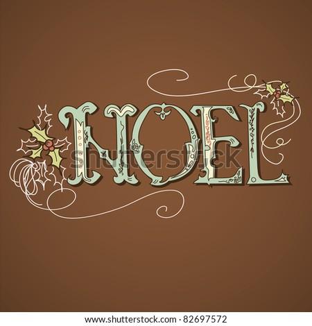 Vintage Christmas Card. NOEL lettering - stock vector