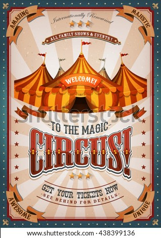 Vintage Circus Poster With Big Top/ Illustration of retro and vintage circus poster, with marquee, big top, elegant titles and grunge texture for arts festival events and entertainment background - stock vector