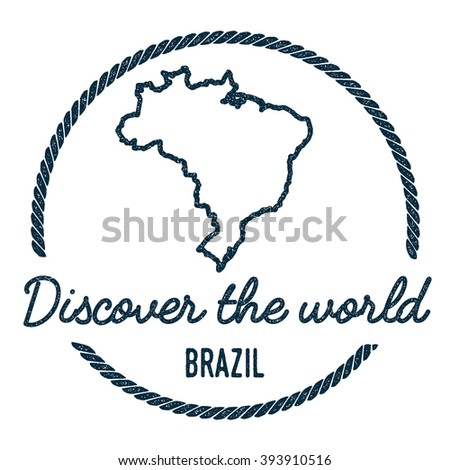 Vintage Discover the World Rubber Stamp with Brazil Map. Hipster style nautical rubber stamp, with round rope border. Vector illustration. - stock vector
