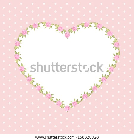 Vintage Floral Heart Shaped Frame With Roses In Style Of Shabby Chic