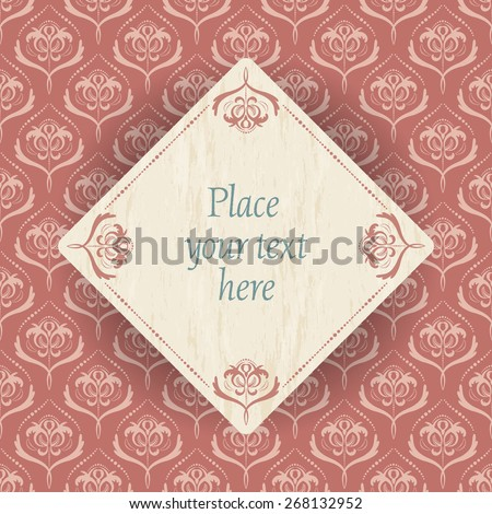 vintage flowers - light gold flower pattern on old light red background and a wood square with old light red border and place for your text - stock vector