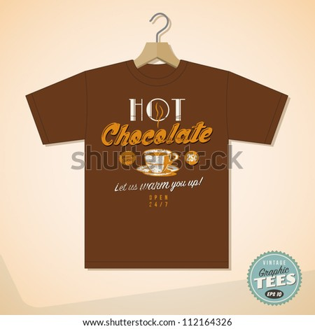 Vintage Graphic T-shirt design - Hot Chocolate - Vector EPS10. Grunge effects can be easily removed for a cleaner look. - stock vector