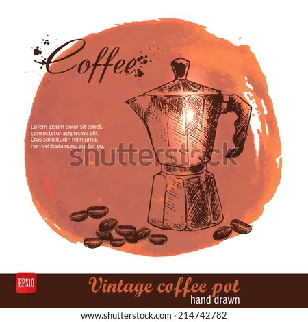 Vintage hand drawn coffee maker with cofee beans. Italian coffee pot. Sketch style on watercolor grunge background - stock vector
