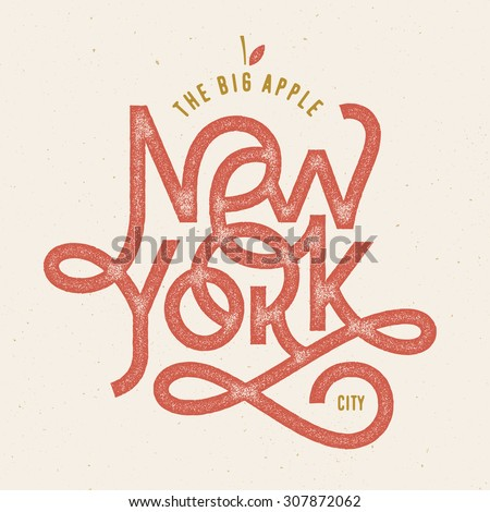 Vintage Hand lettered textured The big Apple New York city t shirt apparel fashion print Retro old school tee graphics Custom type design Hand drawn typographic composition Wall decor art poster - stock vector
