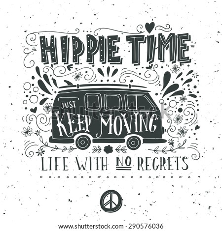 Vintage hippie time print with a mini van, decoration and lettering. Life with no regrets. This illustration can be used as a print on T-shirts and bags. - stock vector