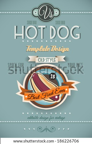 Vintage HOT DOG poster template for restaurant and street food sellers. Water Drops and ink drops are easy removable. - stock vector