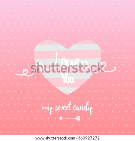 Vintage message 'love you my sweet candy' lettering apparel t-shirt design with hand-drawn elements, heart, ribbon ,arrow. Cute Typography vector. - stock vector