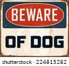 Vintage Metal Sign - Beware of Dog - Vector EPS10. Grunge effects can be easily removed for a brand new, clean design. - stock