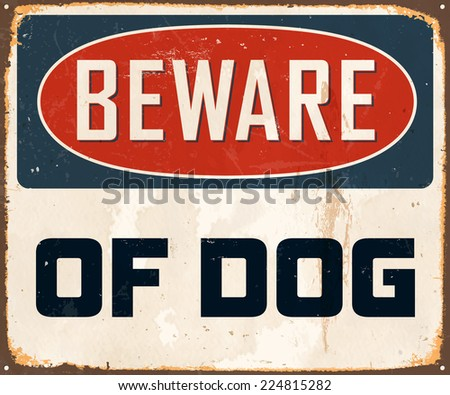 Vintage Metal Sign - Beware of Dog - Vector EPS10. Grunge effects can be easily removed for a brand new, clean design. - stock vector
