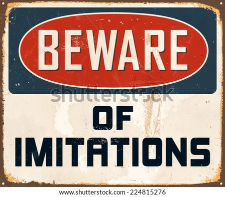 Vintage Metal Sign - Beware of Imitations - Vector EPS10. Grunge effects can be easily removed for a brand new, clean design. - stock vector