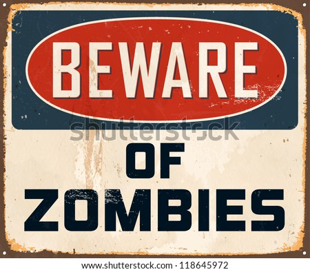 Vintage Metal Sign - Beware of Zombies - Vector EPS10. Grunge effects can be easily removed for a brand new, clean design. - stock vector