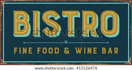 Vintage metal sign - Bistro Fine Food & Wine Bar - Vector EPS10. Grunge and rusty effects can be easily removed for a cleaner look. - stock vector