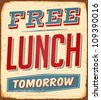 Vintage metal sign - Free Lunch Tomorrow - Vector EPS10. Grunge effects can be easily removed. - stock vector