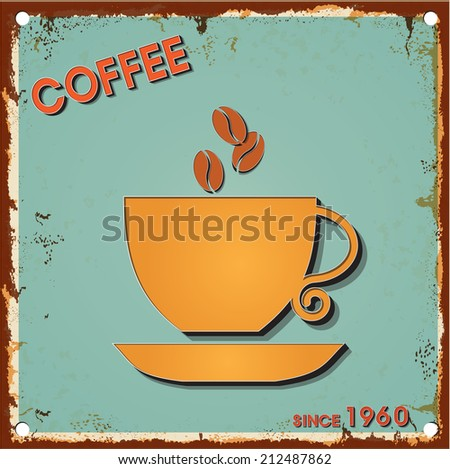 Vintage metal sign - Fresh Coffee cup -  Retro type font poster. Vector EPS10. Grunge effects vector design - stock vector