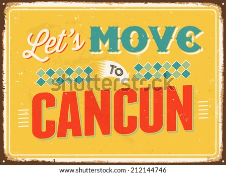 Vintage metal sign - Let's move to Cancun - Vector EPS 10. - stock vector