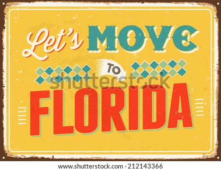 Vintage metal sign - Let's move to Florida - Vector EPS 10.  - stock vector