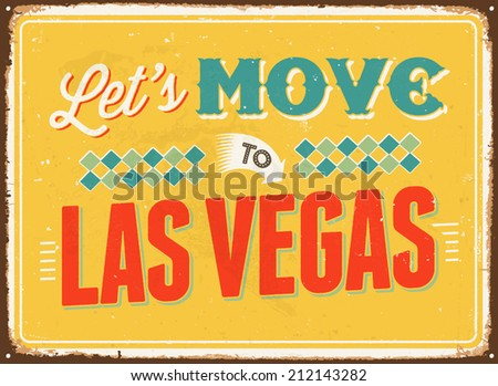 Vintage metal sign - Let's move to Las Vegas - Vector EPS 10.  - stock vector