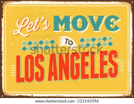 Vintage metal sign - Let's move to Los Angeles - Vector EPS 10.  - stock vector