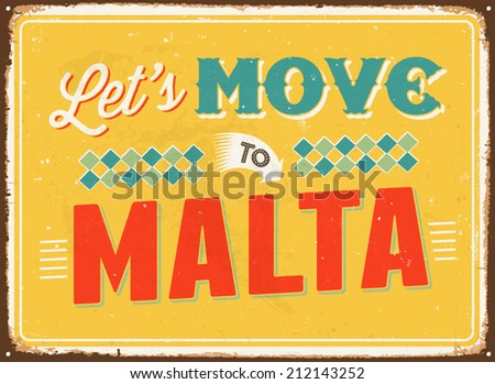 Vintage metal sign - Let's move to Malta - Vector EPS 10.  - stock vector