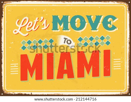 Vintage metal sign - Let's move to Miami - Vector EPS 10. - stock vector