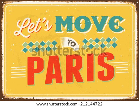 Vintage metal sign - Let's move to Paris - Vector EPS 10. - stock vector