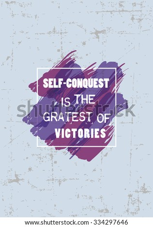 Vintage motivational quote typography. Self-conquest is the greatest of victory - stock vector