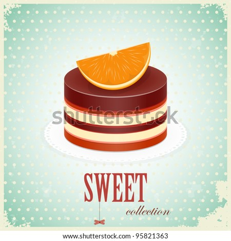 vintage postcard - Chocolate Cake with Orange - vector illustration - stock vector