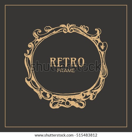 Vintage retro frame. Handmade old antique round border. Design element for wedding invitation, greeting cards, logo. Vector illustration.