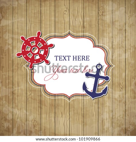 Vintage scrap nautical card with frame, anchor and wheel. - stock vector