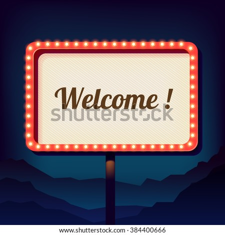 Vintage shield with an inscription welcome. Promotional 3d retro sign over the city. Night sign on a background of mountains. Is welcomed. Neon lights on a street sign. Vector - stock vector