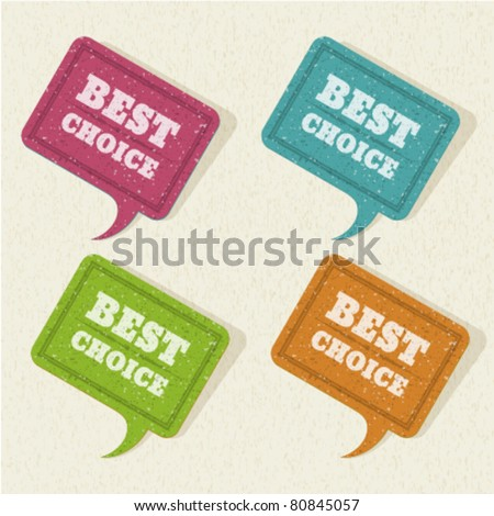 Vintage speech bubble with best choice message set on old textured paper. Vector illustration Eps 10. - stock vector