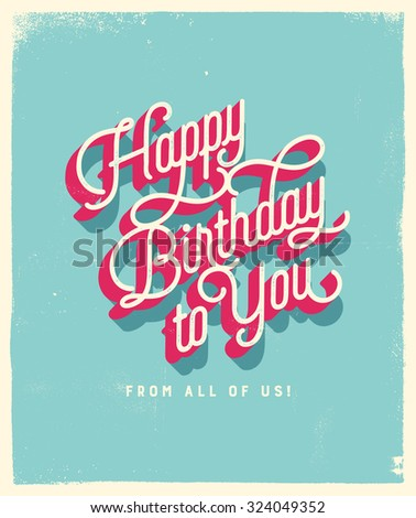 Vintage Style Birthday Card - Happy Birthday to You From All of Us. Vector EPS10. - stock vector
