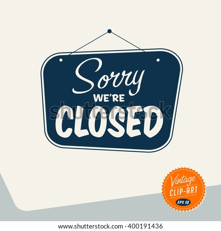 Vintage style Clip Art - Sorry We're Closed - Vector EPS10. - stock vector