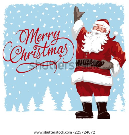Vintage style Father Christmas / Santa Claus vector illustration Xmas card, with Merry Christmas script calligraphic type. Fully adjustable and scalable. - stock vector