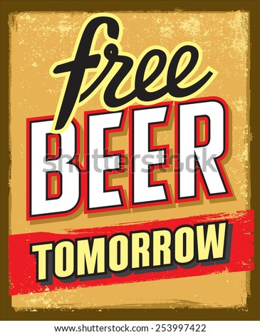 vintage style free beer tomorrow illustration grunge poster - stock vector