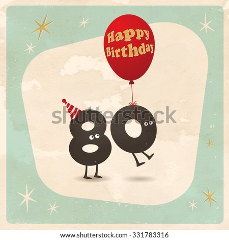 Vintage style funny 80th birthday Card  - Editable, grunge effects can be easily removed for a brand new, clean sign. - stock vector