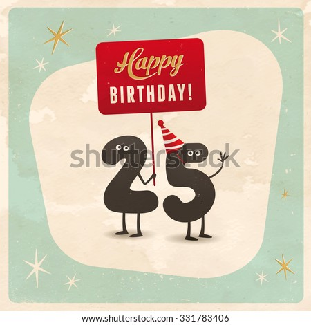 Vintage style funny 25th birthday Card  - Editable, grunge effects can be easily removed for a brand new, clean sign. - stock vector