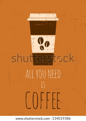 Vintage style poster with a cup of coffee. - stock vector