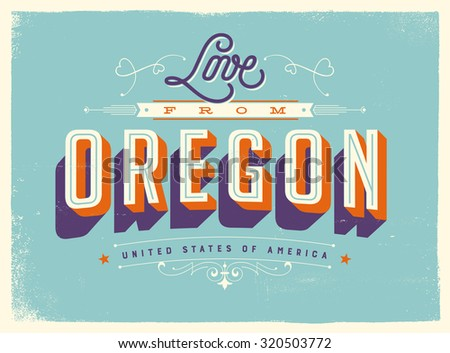 Vintage style Touristic Greeting Card with texture effects - Love from Oregon - Vector EPS10. - stock vector