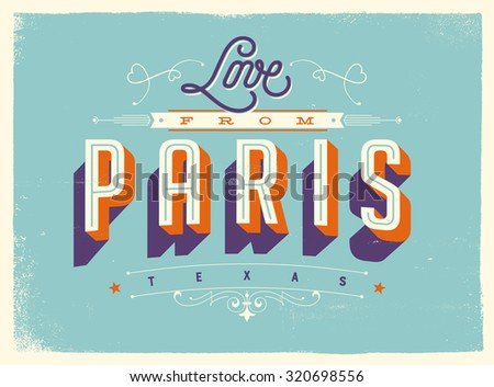 Vintage style Touristic Greeting Card with texture effects - Love from Paris, Texas - Vector EPS10. - stock vector