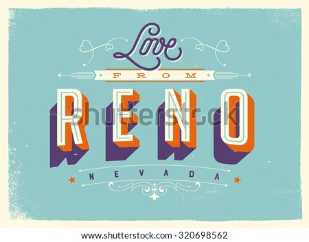 Vintage style Touristic Greeting Card with texture effects - Love from Reno, Nevada - Vector EPS10. - stock vector