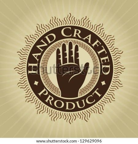 Vintage Styled Hand Crafted Product Seal / Label - stock vector