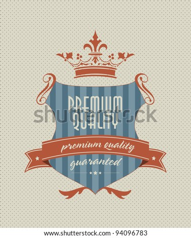 vintage styled shield label with premium guality inscription - stock vector