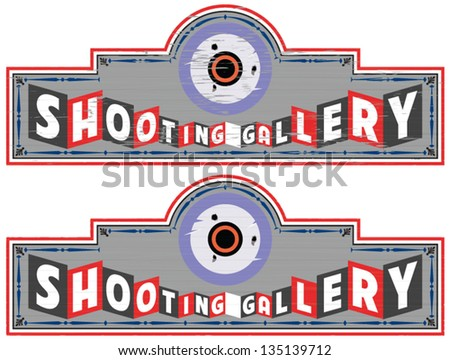 Vintage styled shooting gallery sign in two versions (wear and tear / clean) - stock vector