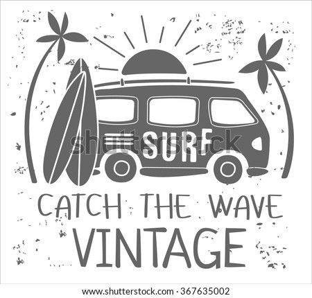 Vintage Summer Surf Print with a Mini Van, Palm Trees and Lettering. Vector Illustartion - stock vector