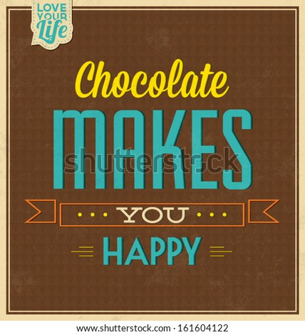 Vintage Template / Retro Design / Quote Typographic Background / Chocolate Makes You Happy - stock vector