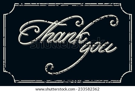 Vintage Thank You Card.  Grunge effects can be easily removed for a brand new, clean card. - stock vector