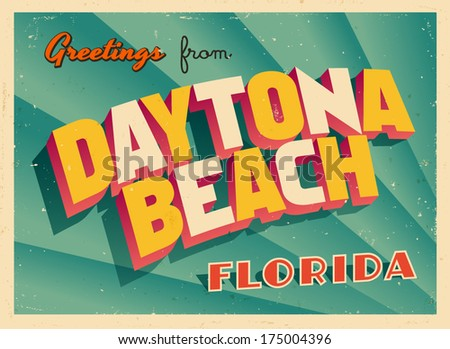 Vintage Touristic Greeting Card - Daytona Beach, Florida - Vector EPS10. Grunge effects can be easily removed for a brand new, clean sign. - stock vector