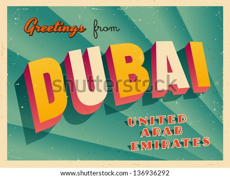 Vintage Touristic Greeting Card - Dubai, United Arab Emirates - Vector EPS10. Grunge effects can be easily removed for a brand new, clean sign. - stock vector